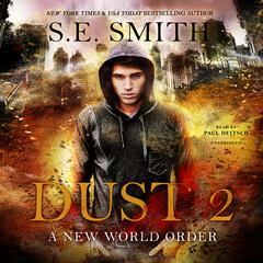 Dust 2: A New World Order Audiobook, by S.E. Smith