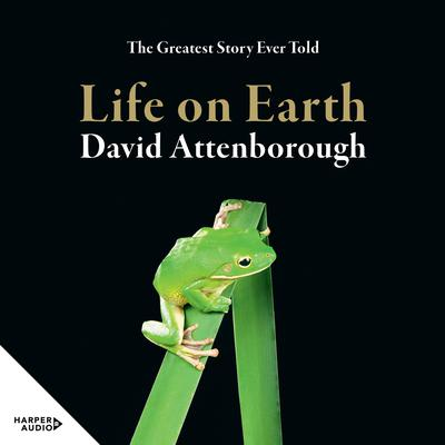 Life on Earth:  40th Anniversary Edition Audiobook, by David Attenborough