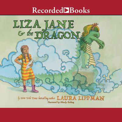 Liza Jane & the Dragon Audiobook, by Laura Lippman