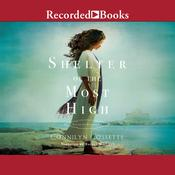 Shelter of the Most High Audiobook, by Connilyn Cossette