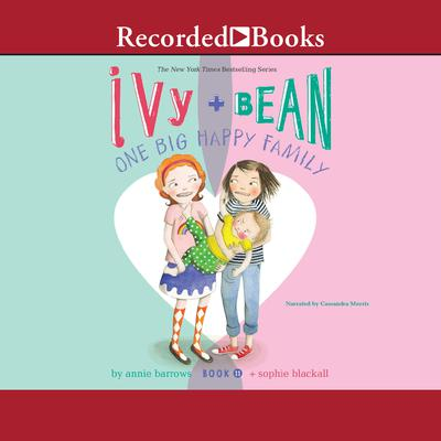 Ivy and Bean: One Big Happy Family Audiobook, by Annie Barrows