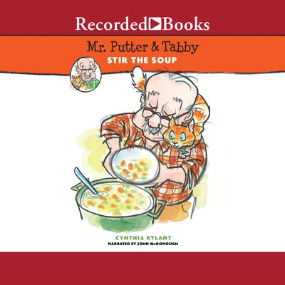 Mr. Putter & Tabby Stir the Soup Audiobook, by Cynthia Rylant