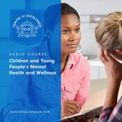 Children and Young People's Mental Health and Wellness Audiobook, by Centre of Excellence|