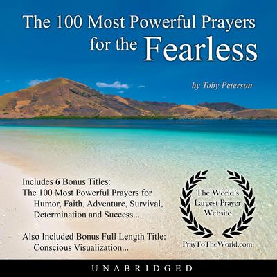 The 100 Most Powerful Prayers for the Fearless Audiobook, by Toby Peterson