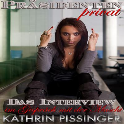 Das Interview—im Gespräch mit der Muschi Audiobook, by Kathrin Pissinger