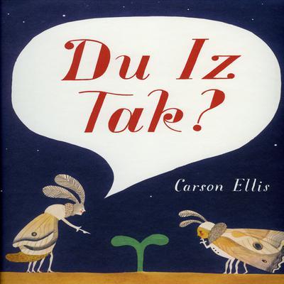 Du Iz Tak? Audiobook, by Carson Ellis