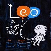 Leo: A Ghost Story Audiobook, by Mac Barnett