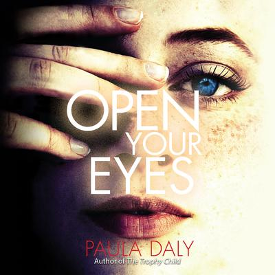 Open Your Eyes Audiobook, by Paula Daly