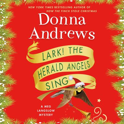 Lark! The Herald Angels Sing Audiobook, by Donna Andrews