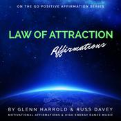 Law of Attraction Affirmations: Motivational Affirmations & High Energy Electronic Dance Music Audiobook, by Glenn Harrold|Russ Davey|