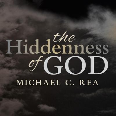 The Hiddenness of God Audiobook, by Michael C. Rea