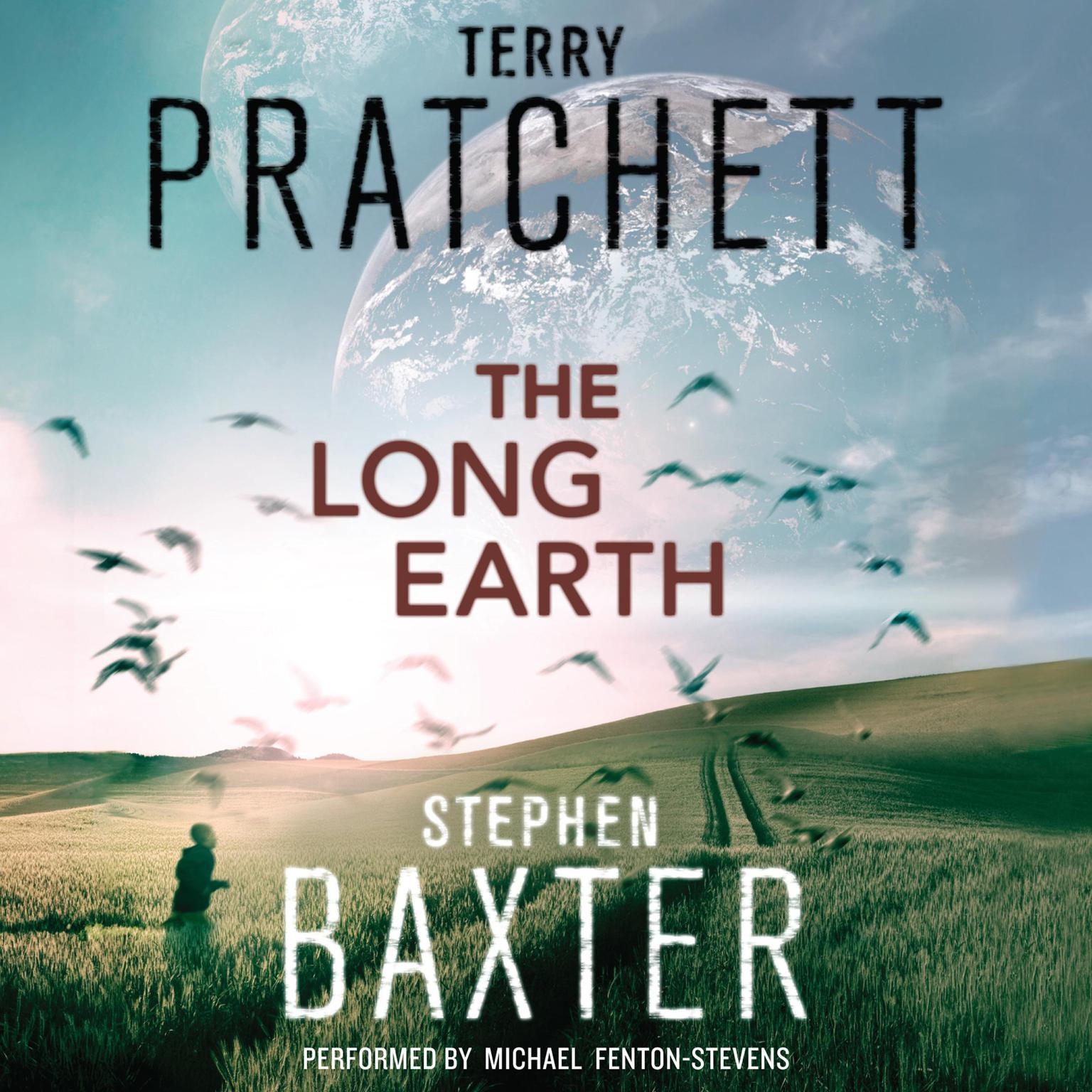 The Long Earth: A Novel Audiobook, by Stephen Baxter