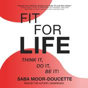 Fit for Life: Think It, Do It, Be It! Audiobook, by Author Info Added Soon
