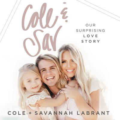 Cole and   Sav: Our Surprising Love Story Audiobook, by Cole and Savannah LaBrant