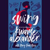 Swing Audiobook, by Kwame Alexander, Mary Rand Hess