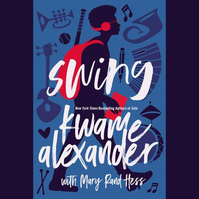 Swing Audiobook, by Kwame Alexander