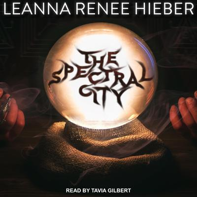 The Spectral City Audiobook, by Leanna Renee Hiebe