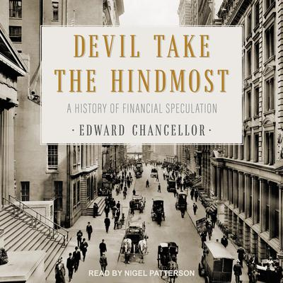 Devil Take the Hindmost: A History of Financial Speculation Audiobook, by