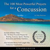 The 100 Most Powerful Prayers for a Concussion Audiobook, by Toby Peterson