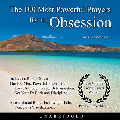 The 100 Most Powerful Prayers for an Obsession Audiobook, by Toby Peterson
