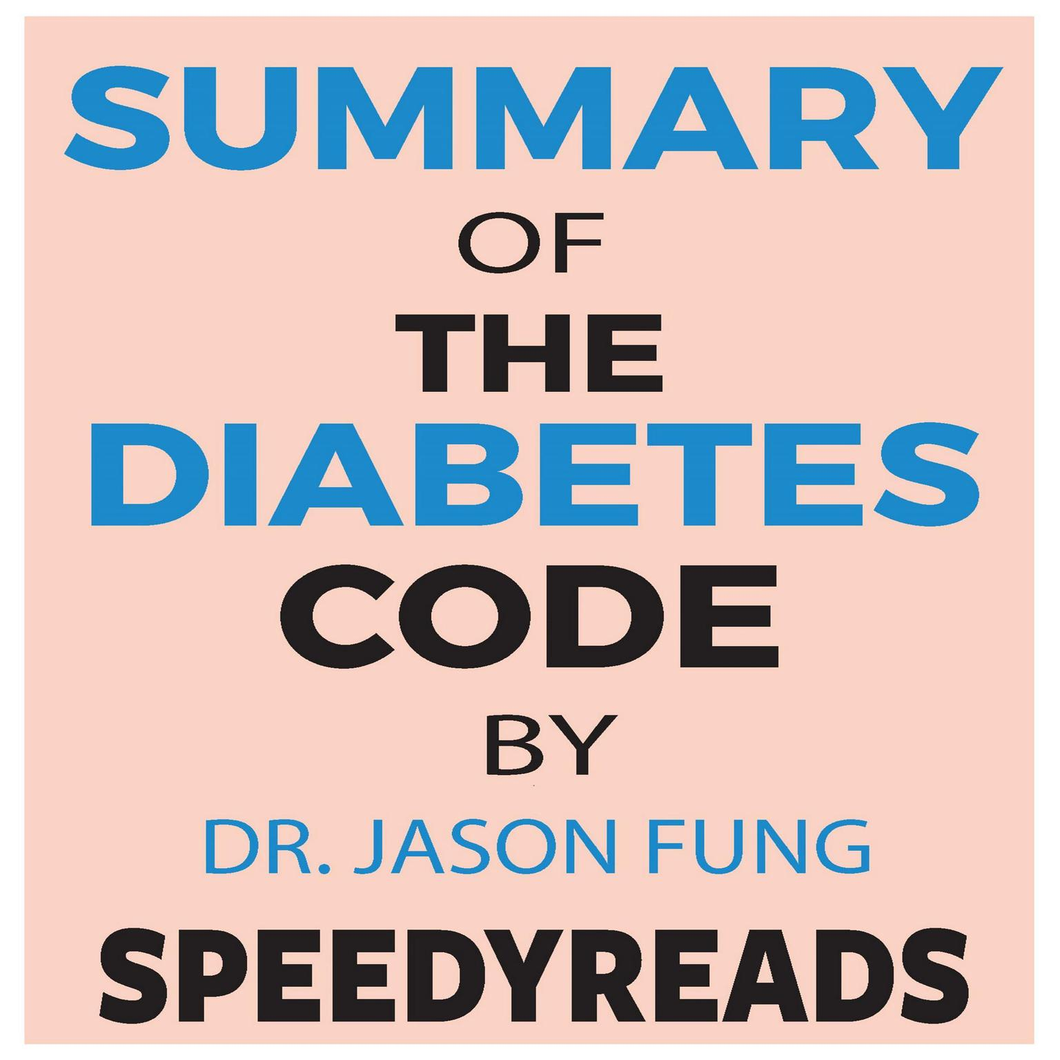 Printable Summary of The Diabetes Code: Prevent and Reverse Type 2 Diabetes Naturally by Jason Fung- Finish Entire Book in 15 Minutes Audiobook Cover Art