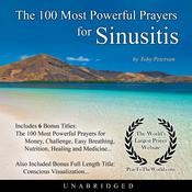 The 100 Most Powerful Prayers for Sinusitis Audiobook, by Toby Peterson