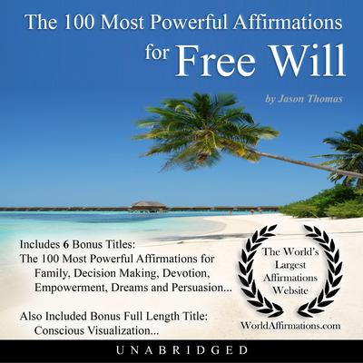 The 100 Most Powerful Affirmations for Free Will Audiobook, by Jason Thomas