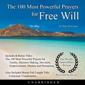 The 100 Most Powerful Prayers for Free Will Audiobook, by Toby Peterson|