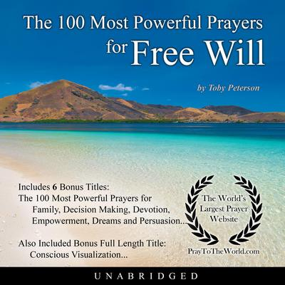 The 100 Most Powerful Prayers for Free Will Audiobook, by Toby Peterson