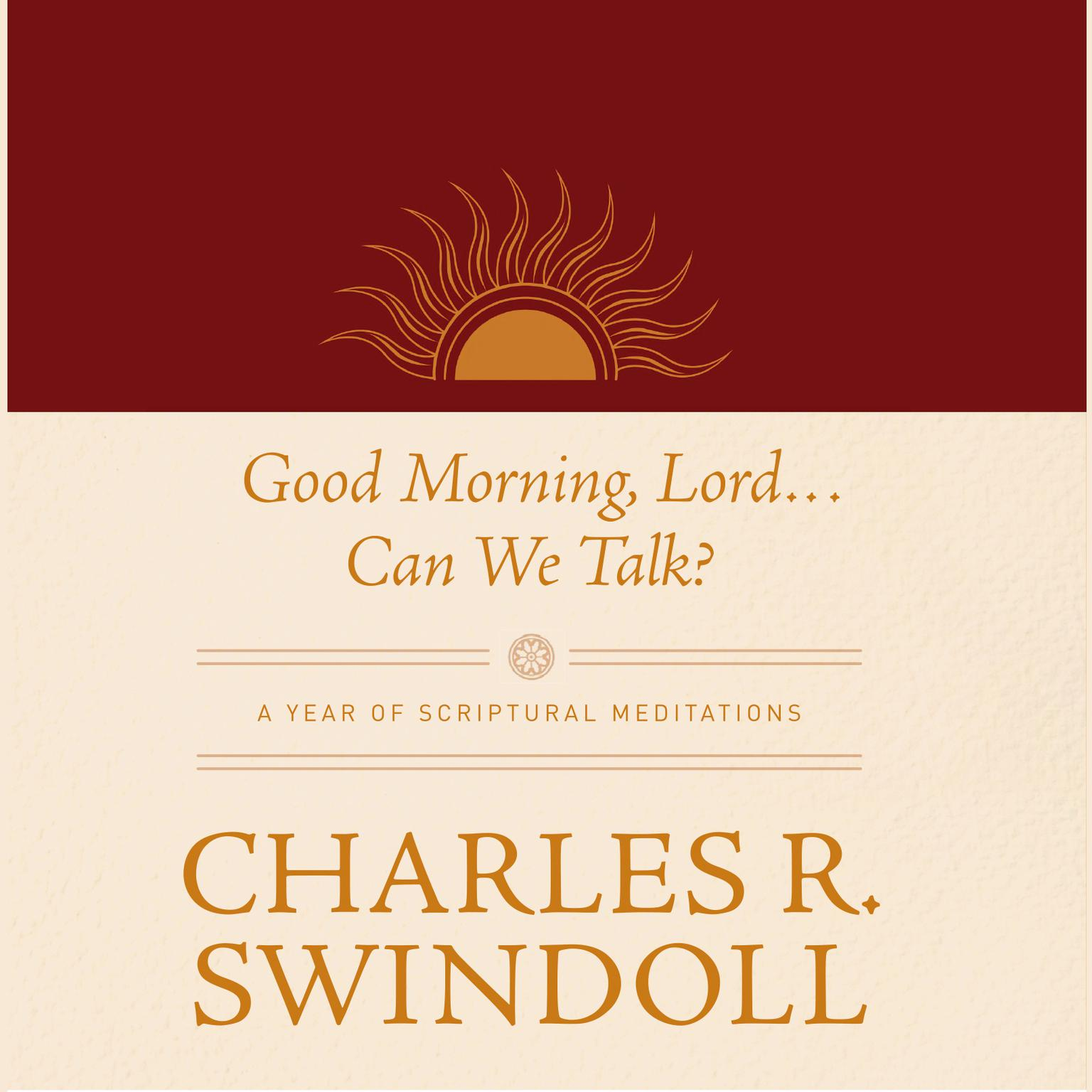 Printable Good Morning, Lord . . . Can We Talk?: A Year of Scriptural Meditations Audiobook Cover Art