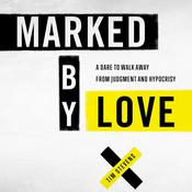 Marked by Love: A Dare to Walk Away from Judgment and Hypocrisy Audiobook, by Author Info Added Soon