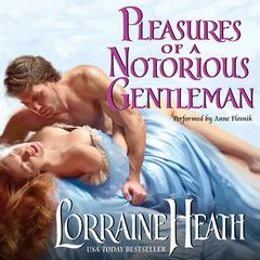 Pleasures of a Notorious Gentleman Audiobook, by Lorraine Heath