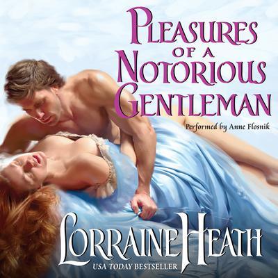 Pleasures of a Notorious Gentleman Audiobook, by Lorraine Heath