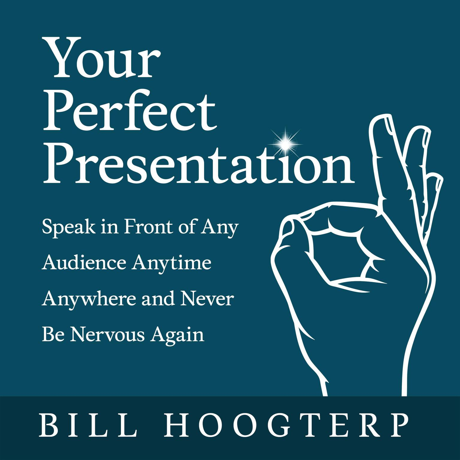 Printable Your Perfect Presentation: Speak in Front of Any Audience Anytime Anywhere and Never Be Nervous Again Audiobook Cover Art