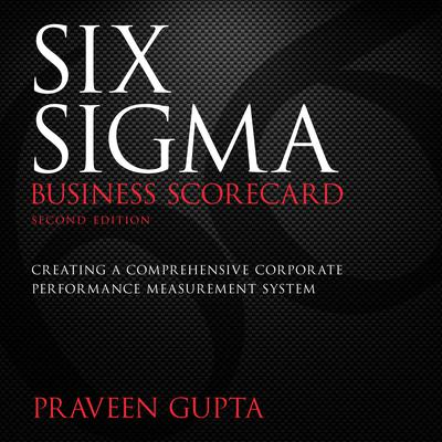 Six Sigma Business Scorecard Audiobook, by Praveen Gupta