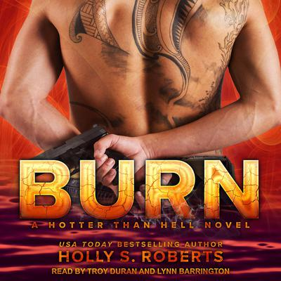 Burn Audiobook, by Holly S. Roberts