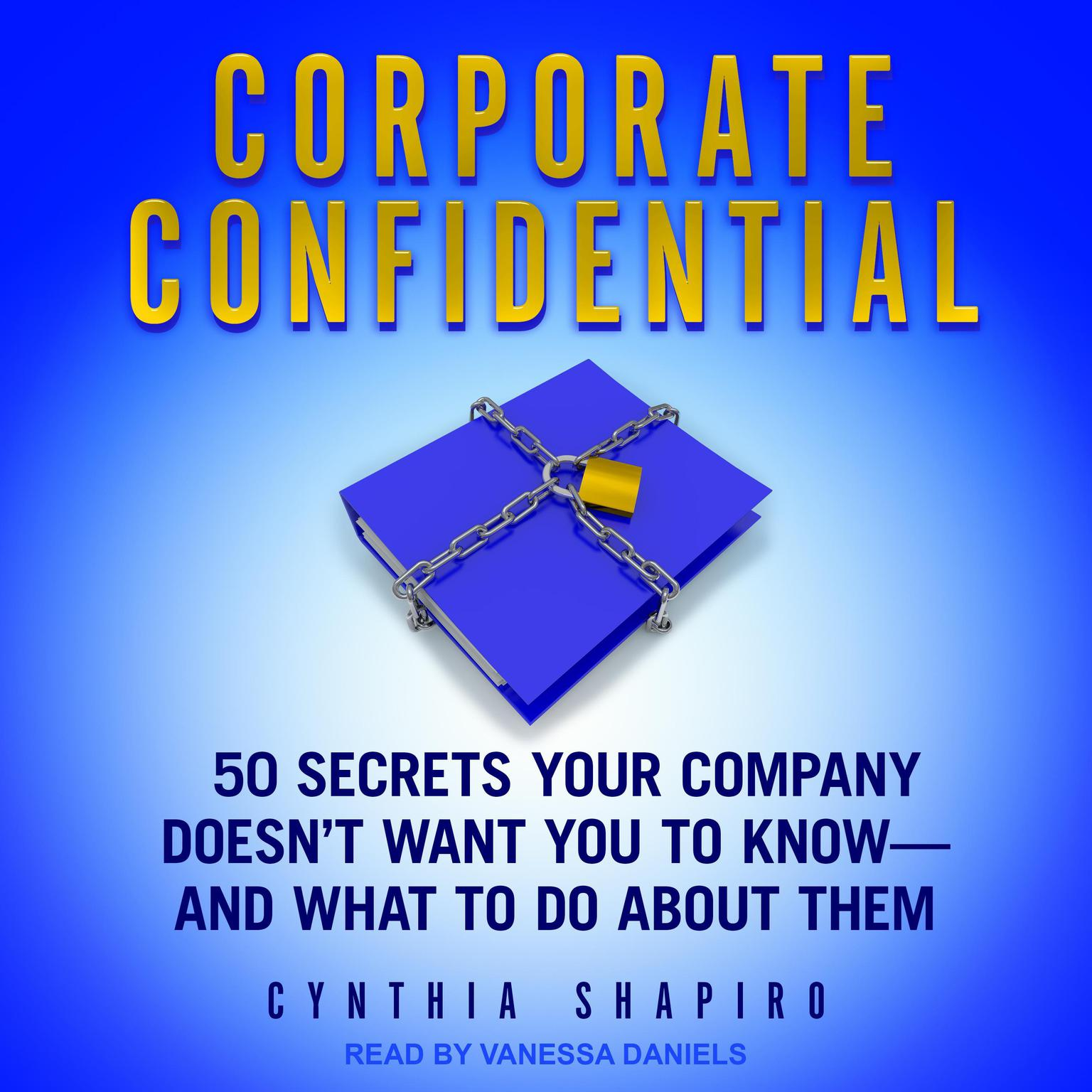 Printable Corporate Confidential: 50 Secrets Your Company Doesn't Want You to Know - and What to Do About Them Audiobook Cover Art