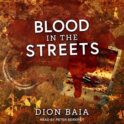 Blood in the Streets Audiobook, by Dion Baia