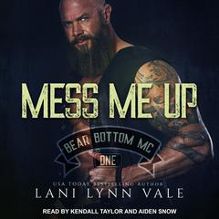 Mess Me Up Audiobook, by Lani Lynn Vale