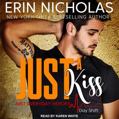 Just A Kiss: Just Everyday Heroes: Day Shift Audiobook, by Erin Nicholas
