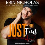 Just for Fun: Just Everyday Heroes: Day Shift Audiobook, by Erin Nicholas