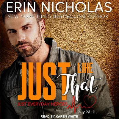 Just Like That: Just Everyday Heroes, Day Shift Audiobook, by Erin Nicholas