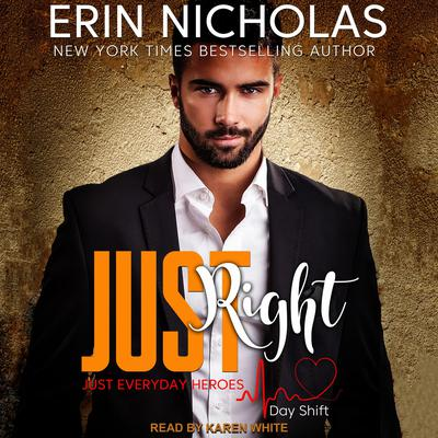 Just Right: Just Everyday Heroes: Day Shift Audiobook, by Erin Nicholas