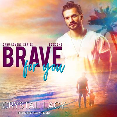 Brave for You Audiobook, by Crystal Lacy