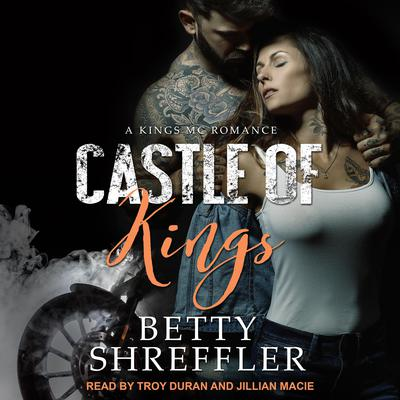 Castle of Kings Audiobook, by Betty Shreffler