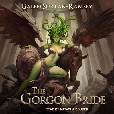 The Gorgon Bride Audiobook, by Galen Surlak-Ramsey
