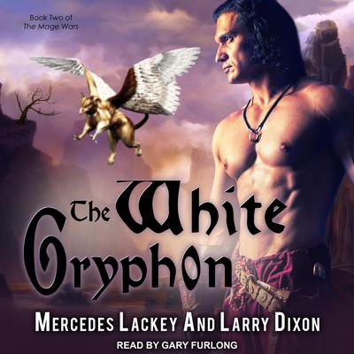 The White Gryphon  Audiobook, by Mercedes Lackey