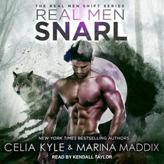 Real Men Snarl Audiobook, by Celia Kyle, Marina Maddix