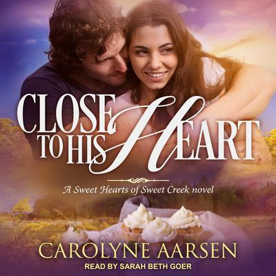 Close to His Heart Audiobook, by Carolyne Aarsen