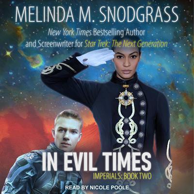 In Evil Times Audiobook, by Melinda Snodgrass